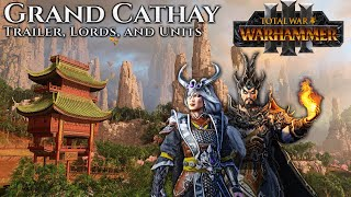 GRAND CATHAY TRAILER, LORDS, AND UNITS - Total War: Warhammer 3