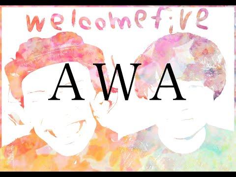 welcomefive/AWA (lyric video)