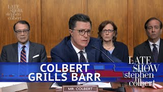 Colbert Barges In On William Barr's Testimony
