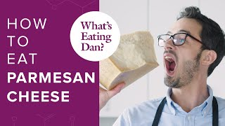 The Difference Between 12 Month and 120 Month Parmesan Cheese | What's Eating Dan?