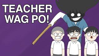 EXPERIENCE KO SA TEACHER PART 1 | PINOY ANIMATION