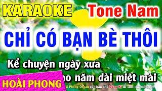Karaoke Chỉ Có Bạn Bè Thôi - Tone Nam - Nhạc Sống Hoài Phong Organ