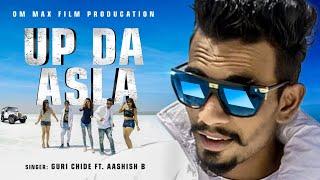 UP Da Asla – Guri Chide Ft Aashish B