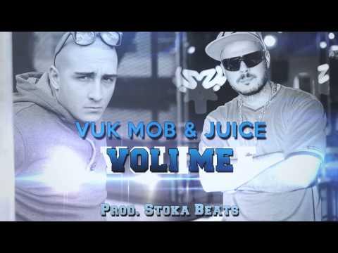 VUK MOB & JUICE - VOLI ME (2014)