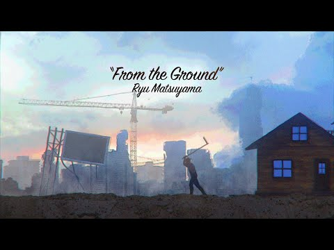 【Teaser】Ryu Matsuyama / From the Ground【2021.10.6 OUT】