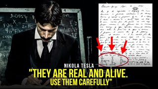 "Millions will use it! NIKOLA TESLA ""They are Real and Alive. Use Them Carefully!"""