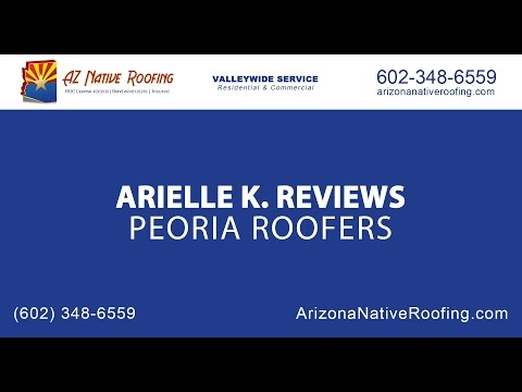 Arielle K Review of Peoria Roofers at Arizona Native Roofing