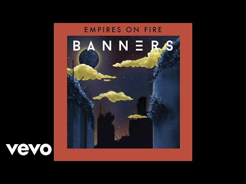BANNERS - Empires On Fire (Audio)