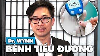 Sống Khỏe với Dr. Wynn: Bệnh Tiểu Đường