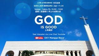 Gagal Bukan Akhir Segalanya (Keluaran 3:1-10)   -   GOD IS GOOD (13 Agustus 2020)