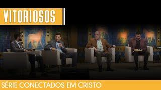 09/05/21 - VITORIOSOS EM CRISTO | Conectados em Cristo