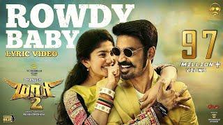 Maari 2 - Rowdy Baby (Lyric Video)   Dhanush   Yuvan Shankar Raja   Balaji Mohan