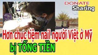 H,ơ,n ch,ụ,c tiệm nail ng,ư,ờ,i Việt ở Mỹ b,ị T,Ố,NG TIỀN  - Donate Sharing