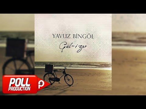 Yavuz Bingöl - Gül-i Zar - ( Official Audio )