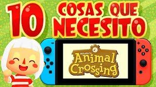 10 COSAS QUE NECESITO EN EL ANIMAL CROSSING DE NINTENDO SWITCH