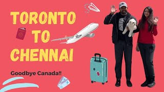 Toronto to Chennai   Goodbye Canada   Canada Ponnu   Tamil Dude