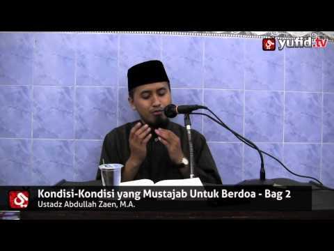 Mustajab Untuk Berdoa Bagian 2 - Ustadz Abdullah Zaen