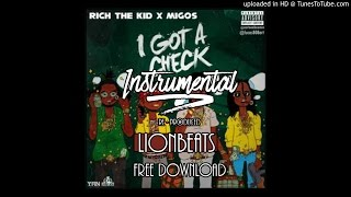 Rich The Kid ft Migos - I Got A Check [OFFICIAL INSTRUMENTAL] (ReProd By LionBeats)