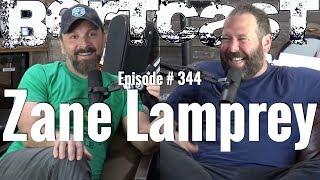 Bertcast # 344 - Zane Lamprey & ME
