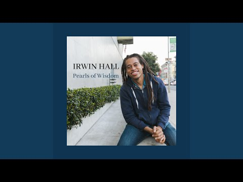 Irwin Hall Pearls of Wisdom ℗ JUST MUSIC Productions Released on: 2020-02-07