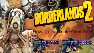 How To Duplicate Weapons and Gear Solo In Borderlands 2 (2 Methods)