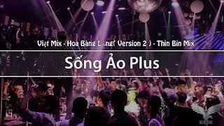 Việt Mix - Hoa Bàng Lăng ( Version 2 ) | Sống Ảo Plus