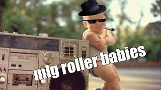mlg roller babies