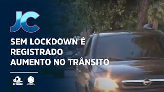 Sem lockdown é registrado aumento no trânsito