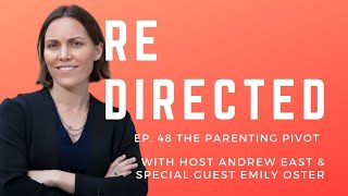 Emily Oster | The Parenting Pivot with Andrew East