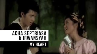 ACHA SEPTRIASA & IRWANSYAH - My Heart (Official Music Video)