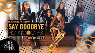 Say Goodbye - Hồ Ngọc Hà (Dance Practice Version)