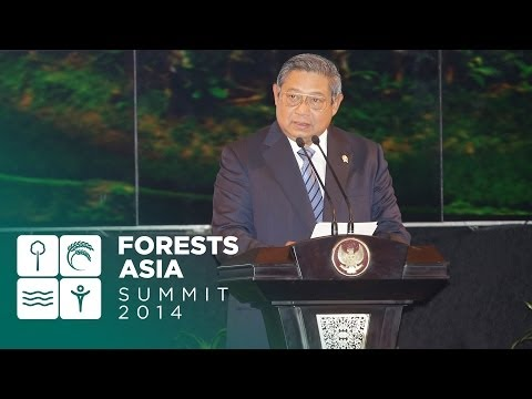 Forests Asia Summit 2014 – Susilo Bambang Yudhoyono, Day 1 Opening Address