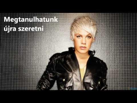 Baixar Pink - Just Give Me A Reason magyar felirattal