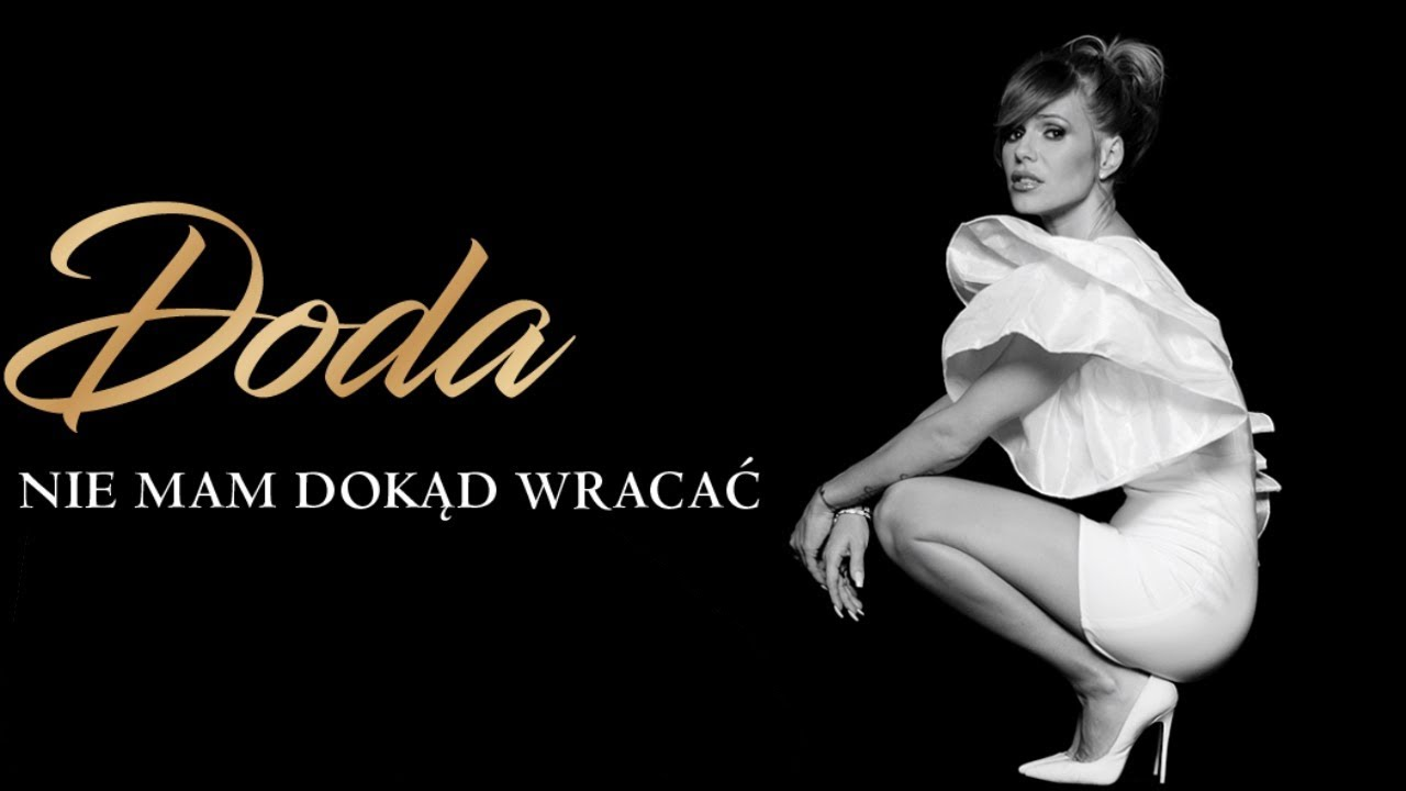 Doda - Nie mam dokąd wracać (Official video)