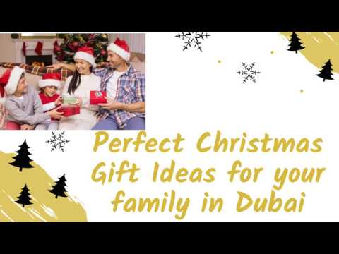 Perfect Christmas Gift Ideas for your family in Dubai