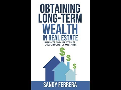 New Bestseller: Obtaining Long-Term Wealth in Real Estate by Sandy Ferrera