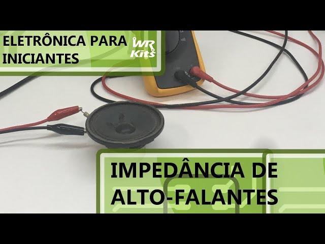 DESCUBRA A IMPEDÂNCIA DE ALTO-FALANTES | Eletrônica para Iniciantes #164