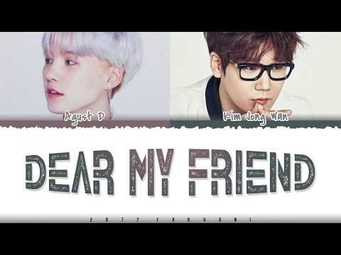 AGUST D - 'DEAR MY FRIEND' (Feat Kim Jong Wan) Lyrics [Color Coded_Han_Rom_Eng]