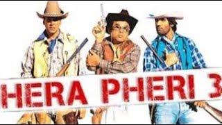 Hera Pheri 3 | Full Movie | AkshayKumar, SunilShetty, PareshRawal, JohnAbraham, AbhishekBachchan