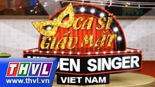 THVL | Ca sĩ giấu mặt - Tập 18: Vòng bán kết 3