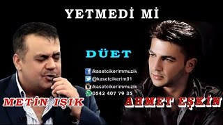 Metin Işık & Ahmet Eşkin - Yetmedimi Zalim Yetmedimi
