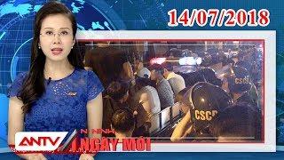 An ninh ngày mới mới nhất ngày 14/07/2018 | Tin tức | Tin nóng mới nhất | ANTV - YouTube