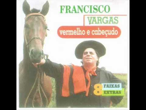 Baixar FRANCISCO VARGAS   VERMELHO E CABEÇUDO
