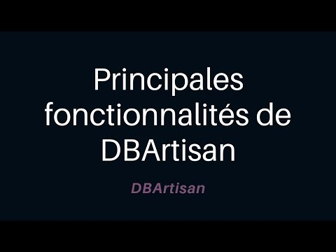 Principales fonctionnalités de DBArtisan