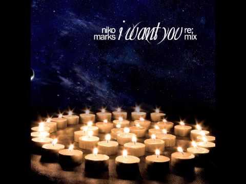 Niko Marks - I Want You (Remix)