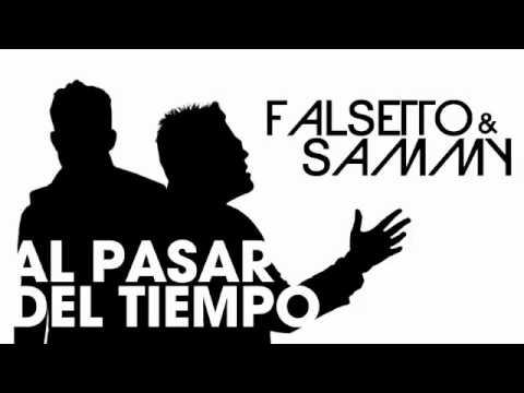 Al Pasar El Tiempo - Falsetto y Sammy (Original) (Con Letra) REGGAETON 2012