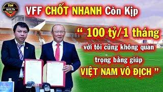 🔥Tin Bóng Đá Việt Nam 21/10: VFF Toan Tính Chốt Nhanh Hợp Đồng Với Thầy Park...Điều NHM Mong Mỏi