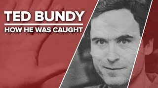 How They Were Caught: Ted Bundy