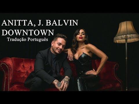 Anitta, J. Balvin - Downtown (Tradução/Português)
