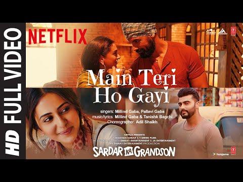 Full video song 'Main Teri Ho Gayi' from Sardar Ka Grandson ft. Arjun Kapoor, Rakul, John Abraham